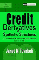 Credit Derivatives and Synthetic Structures by Janet Tavakoli