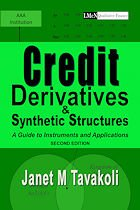 Credit Derivatives and Synthetic Structures, Second Edition