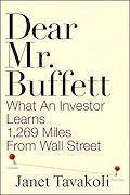 Dear Mr. Buffett: What an Investor Learns 1,269 Miles from Wall Street